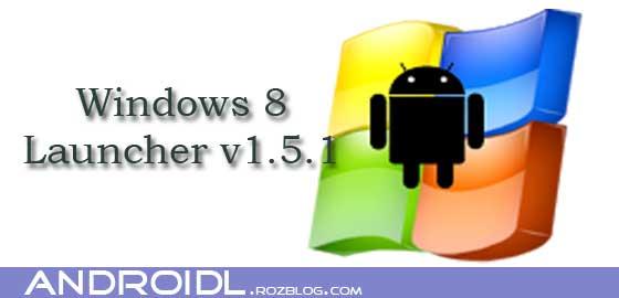 تبدیل محیط اندروید به ویندوز 8 با Windows 8 +Launcher v1.5.1